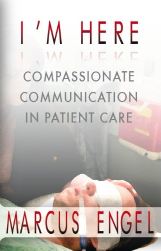 9780972000024: I'm Here - Compassionate Communication in Patient Care