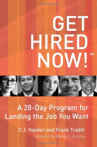 9780972002134: Get Hired Now! A 28-Day Program for Landing the Job You Want