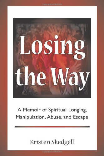 9780972002196: Losing the Way: A Memoir of Spiritual Longing, Manipulation, Abuse, and Escape