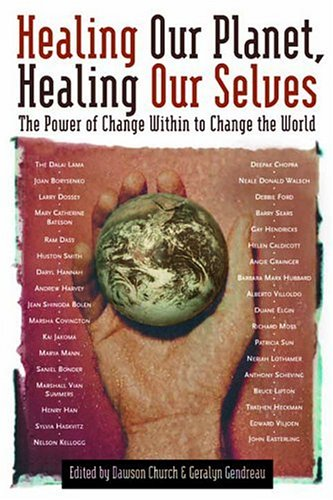 9780972002844: Healing Our Planet, Healing Our Selves: The Power of change Within to Change the World