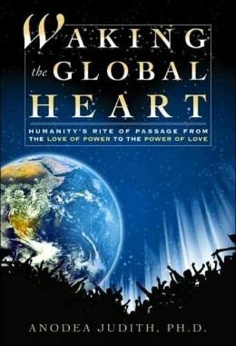 Waking the Global Heart (0972002898) by Anodea, Judith