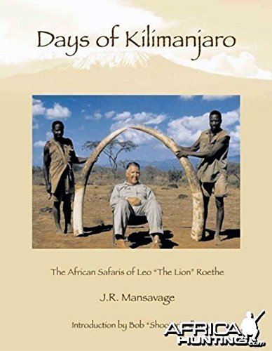 "Days of Kilimanjaro: The African Safaris of Leo ""The Lion"" Roethe: Mansavage, John R."
