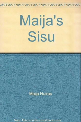 Maija's Sisu: Huiras, Maija A.