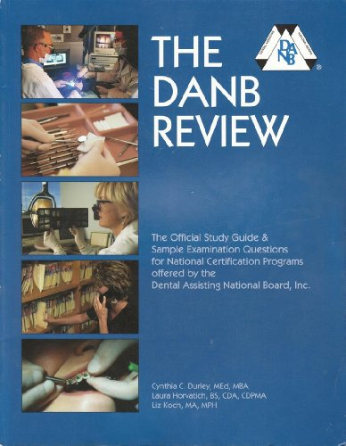 9780972006613: The DANB review: The official study guide & sample examination questions for national certification programs offered by the Dental Assisting National Board, Inc
