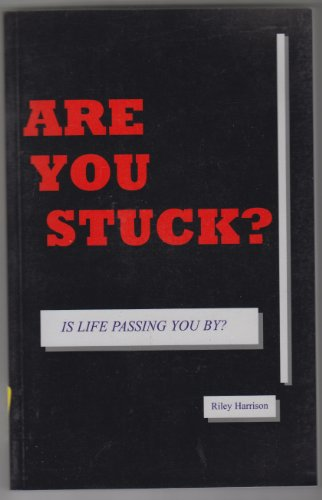 Are You Stuck? Is Life Passing you by?