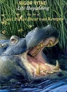 Rigor Vitae: Life Unyielding: The Art of: Kempen, Carel Brest