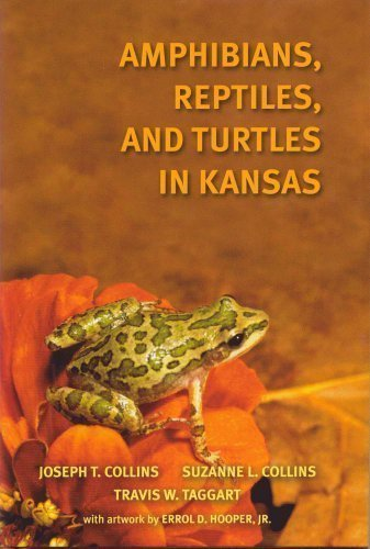 Amphibians, Reptiles, and Turtles in Kansas: Joseph T. Collins, Suzanne L. Collins, Travis W. ...