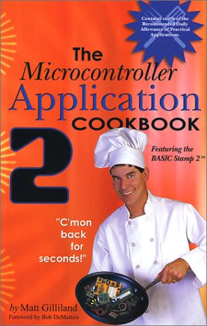 9780972015929: The Microcontroller Application Cookbook, Vol 2. with BASIC Stamp 2 Homework Board