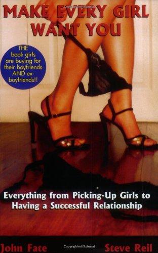 Make Every Girl Want You: John Fate, Steve Reil