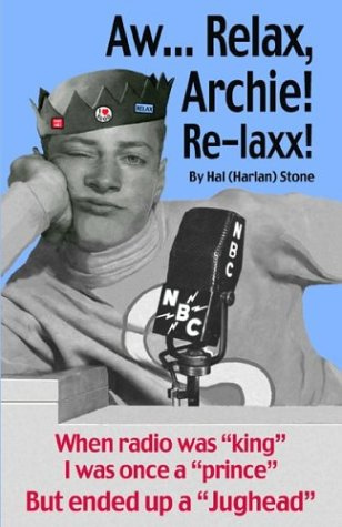 """Aw. Relax Archie! Re-laxx! - When Radio was """"King"""", I Was Once a """"Prince"""", But ..."""