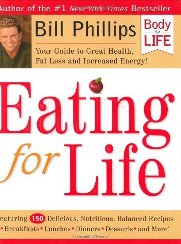 9780972018418: Eating for Life: Your Guide to Great Health, Fat Loss and Increased Energy (Body for Life)