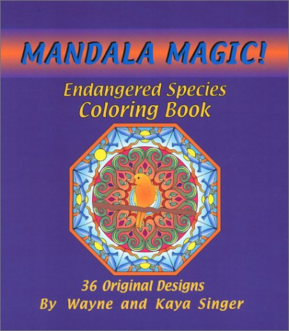 9780972019613: Mandala Magic Endangered Species Coloring Book