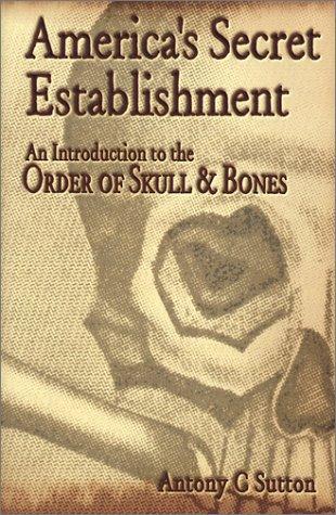 America's Secret Establishment: An Introduction to the: Sutton, Antony C.