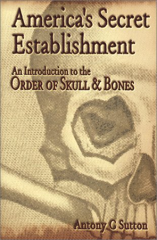 America's Secret Establishment: An Introduction to the Order of Skull & Bones: Sutton, ...