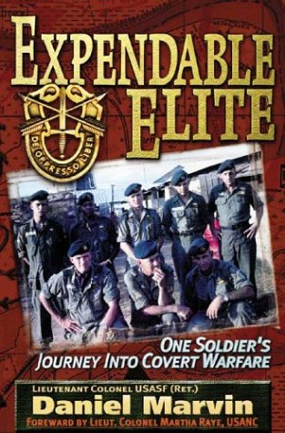Expendable Elite: One Soldier's Journey into Covert Warfare: Marvin, Daniel