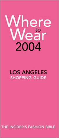 9780972021517: Where to Wear Los Angeles: Shopping Guide