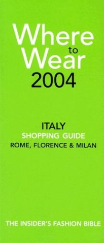 9780972021555: Where to Wear Italy (Rome, Florence & Milan)