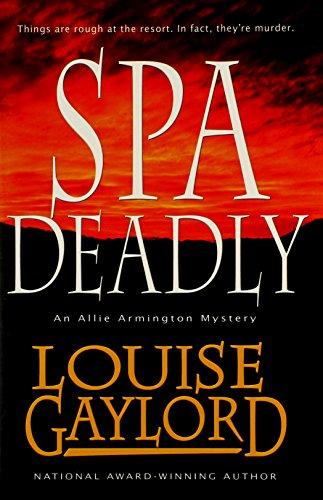 Spa Deadly: An Allie Armington Mystery (Allie Armington Mysteries): Louise Gaylord