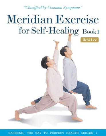 Meridian Exercise for Self-Healing, Book 1: Classified