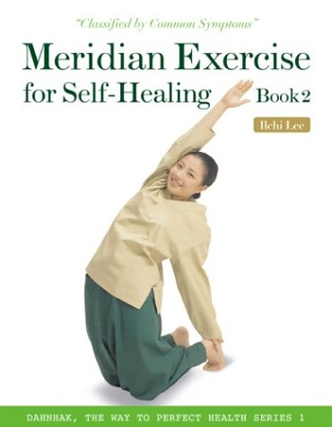 Meridian Exercise for Self-Healing, Book 2: Classified