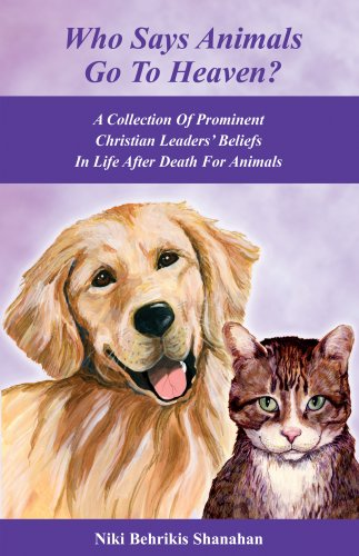 9780972030151: Who Says Animals Go To Heaven? A Collection Of Prominent Christian Leaders' Beliefs In Life After Death For Animals