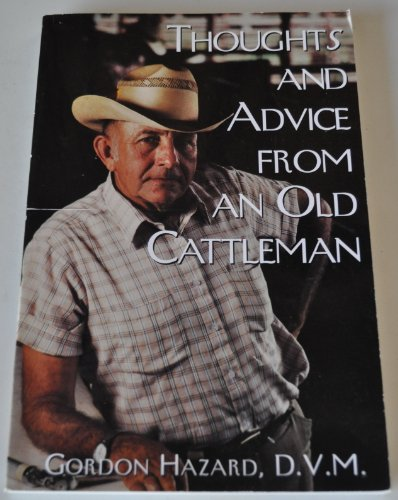 9780972033800: Thoughts and advice from an old cattleman