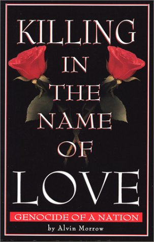 9780972035200: Killing in the Name of Love: Genocide of a Nation