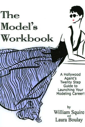 9780972036504: The Model's Workbook: A Hollywood Agent's Twenty Step Guide to Launching Your Modeling Career