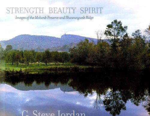 9780972036603: Strength, Beauty, Spirit: Images of the Mohonk Preserve and Shawangunk Ridge