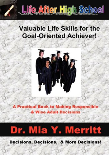Life After High School: Valuable Life Skills for the: Merritt, Mia Y