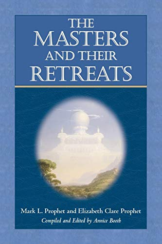 Masters and Their Retreats (Climb the Highest: Prophet, Mark L.;