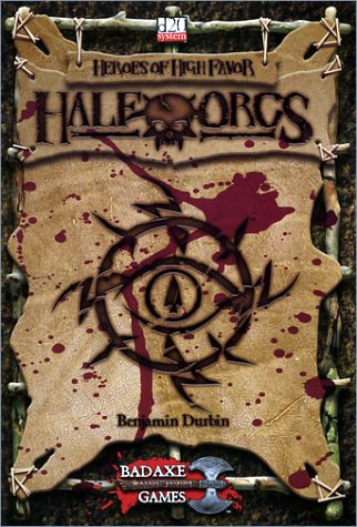 9780972041614: Heroes of High Favor: Half-Orcs (d20 3.0 Fantasy Roleplaying)