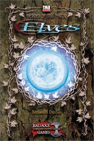 9780972041621: Heroes of High Favor: Elves (d20 3.0 Fantasy Roleplaying)