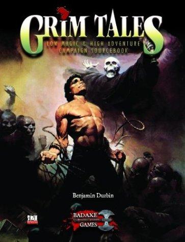 Grim Tales: High Adventure, Low Magic (BAG03201): Benjamin R. Durbin