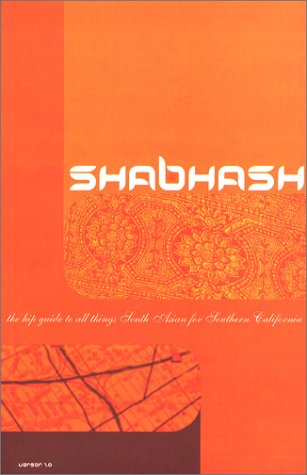 9780972043007: Shabhash: The Hip Guide to All Things South Asian for Southern California