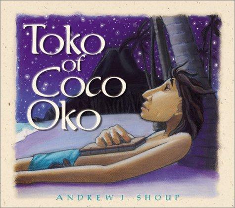 Toko of Coco Oko: Shoup, Andrew J.