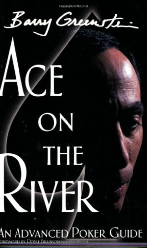 9780972044226: Ace on the River: an Advanced Poker Guide