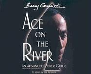 9780972044240: Ace on the River: An Advanced Poker Guide
