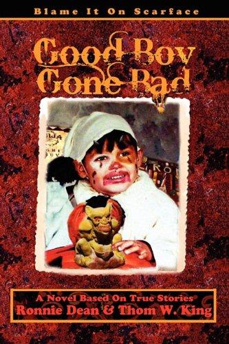 Good Boy Gone Bad: Dean, Ronnie, King, Thom W.