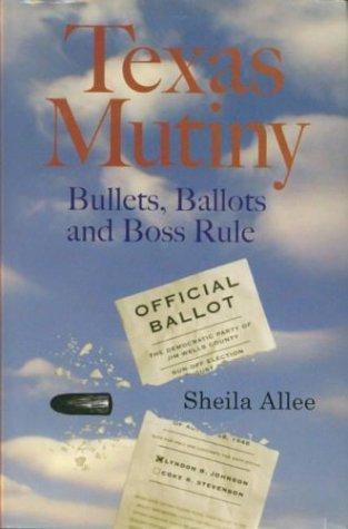 9780972046626: Texas Mutiny: Bullets, Ballots and Boss Rule