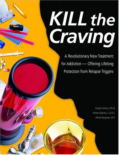 Kill the Craving: Santoro, Joseph, DeLetis, Robert, Bergman, Alfred