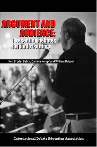 9780972054133: Argument and Audience: Presenting Debates in Public Settings
