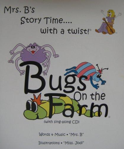 Bugs on the Farm : Mrs. B's Story Time. with a Twist!: Carri Blake-Brekke