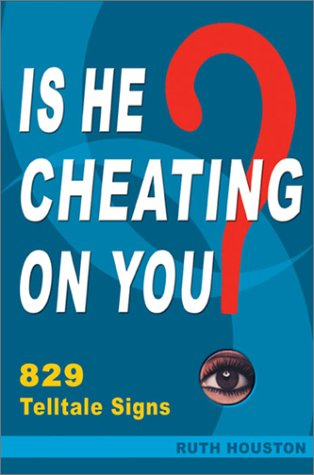 9780972055345: Is He Cheating on You? 829 Telltale Signs