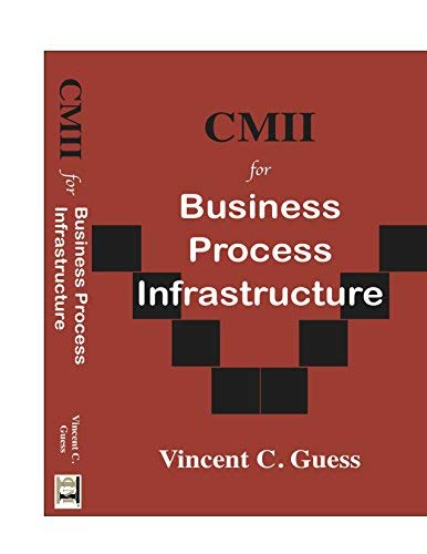 CMII for Business Process Infrastructure: Vincent C. Guess