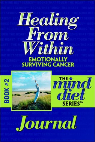 Healing from Within: Emotionally Surviving Cancer Journal (The Mind Diet Series): Jaffe, Steve