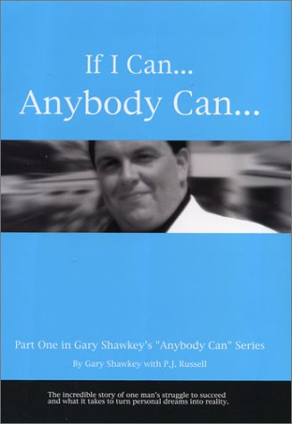 9780972060967: If I Can... Anybody Can...