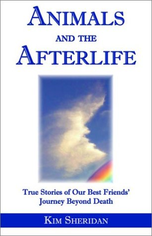 9780972061308: Animals and the Afterlife: True Stories of Our Best Friends' Journey Beyond Death