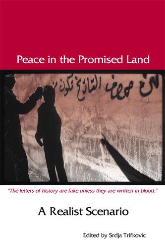 Peace In The Promised Land: A Realist Scenario: David Hartman/ Thomas Fleming/ Michael Stenton/ ...