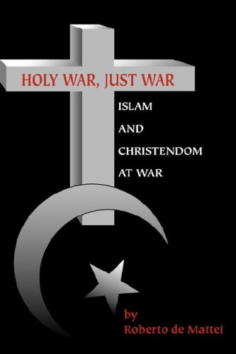 9780972061650: Holy War, Just War: Islam and Christendom at War